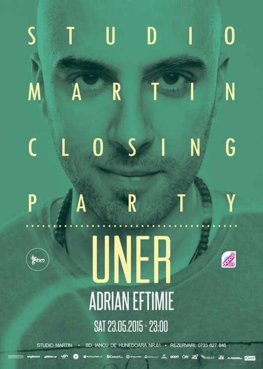 Studio Martin Closing Party - Uner, Adrian Eftimie - Studio Martin