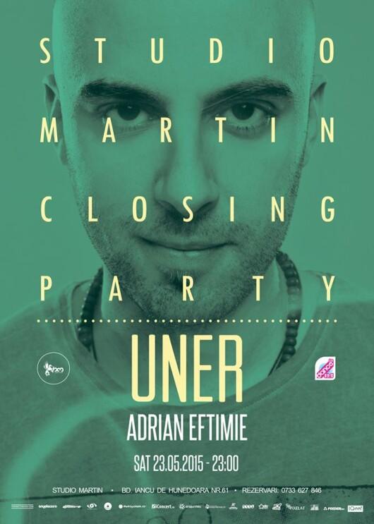 Studio Martin Closing Party - Uner, Adrian Eftimie - Studio Martin