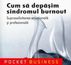 "Cum sa depasim sindromul burnout. Suprasolicitarea emotionala si profesionala"""