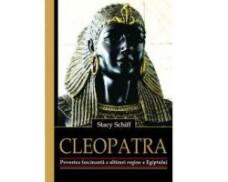 Cleopatra. Povestea fascinanta a ultimei regine a Egiptului, de Stacy Schiff