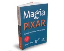 Magia Pixar. Povestea succesului unei companii, David A. Price
