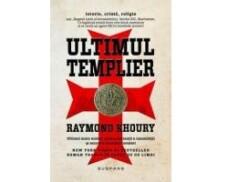 Ultimul Templier (Raymond Khoury)