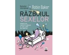 Razboiul sexelor. Infidelitate, conflicte sexuale si alte lupte din dormitor (Robin Baker)