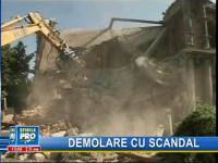 Demolare cu scandal la Timişoara