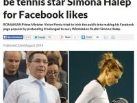 "Victor Ponta, in presa britanica: ""Premierul Romaniei s-a dat drept Simona Halep ca sa stranga Like-uri pe Facebook"""
