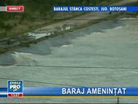 Singurul baraj de pe Prut ar putea ceda sub presiunea apei