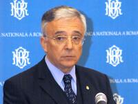 Isarescu: Finantele vor cauta alte surse de finantare a deficitului