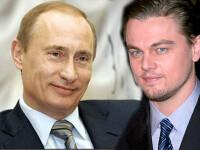 Vladimir Putin: Leonardo DiCaprio este un barbat adevarat