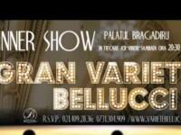 (P) Premiera in Romania- Gran Variete Bellucci – Dinner Show
