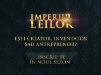Ești creator, inventator sau antreprenor? Înscrie-te în noul sezon Imperiul leilor!