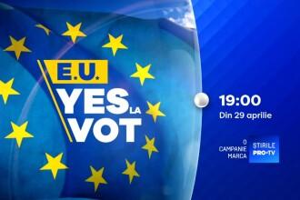 """Pe cine trimitem la Bruxelles? Campanie Știrile Pro TV pentru europarlamentare: """"E.U. Yes la Vot"""""""