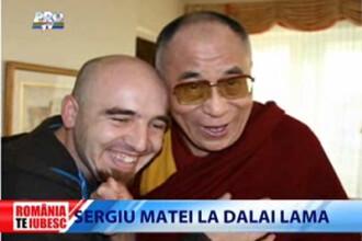 Romania te iubesc: Sergiu Matei s-a intalnit cu Dalai Lama