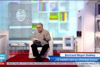 """Omul care aduce cartea: Bertrand Mayer Stabley, """"12 creatori care au schimbat lumea"""""""