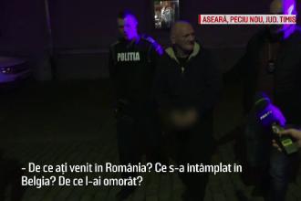 Răspunsul uluitor al criminalului belgian, întrebat pentru ce a ucis un om. De ce se ascundea în România