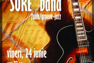 Jazz/funk/fusion. Concert Sure in Bucuresti, 24 iunie