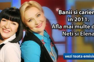 Cum stam cu cariera in 2011? Afla de la Neti si Elena