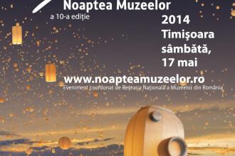 NOAPTEA MUZEELOR la Timisoara. Ce institutii culturale din oras isi deschid portile pentru vizitatori, sambata, 17 mai