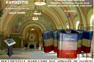 Muzeul National al Unirii din Alba Iulia aduce mai aproape de oameni documentele Unirii
