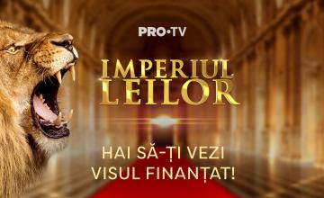 Investește în tine și vino în Imperiul Leilor! PRO TV pregătește o nouă emisiune