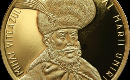 BNR a lansat o monedă din aur cu tema Mihai Viteazul, precursor al Marii Uniri