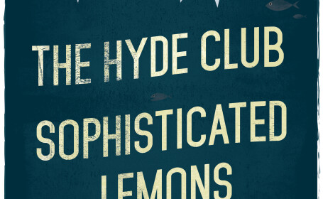 The Hyde Club si Sophisticated Lemons