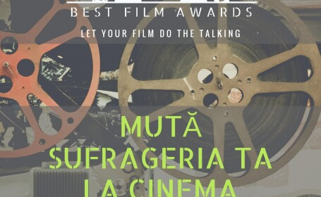 "BEST FILM AWARDS la Cluj: ""Muta sufrageria ta la cinema"""