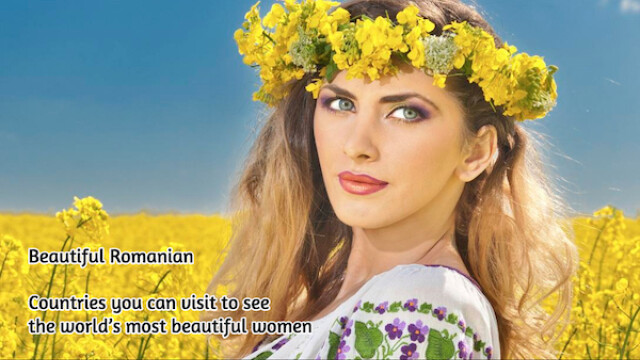 Romania, pe lista tarilor de vizitat pentru femeile frumoase. Cum sunt prezentate romancele de un expert mondial in turism