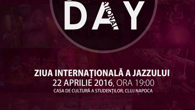 Ziua Internationala a Jazzului serbata de Fanfara Transilvania, Orchestra simfonica si de jazz si artisti internationali