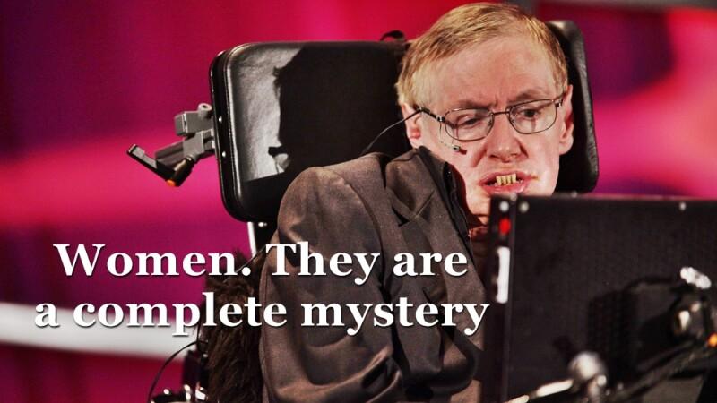 Stephen Hawking se gandeste in fiecare zi la femei, dar nu le-a dezlegat inca misterul