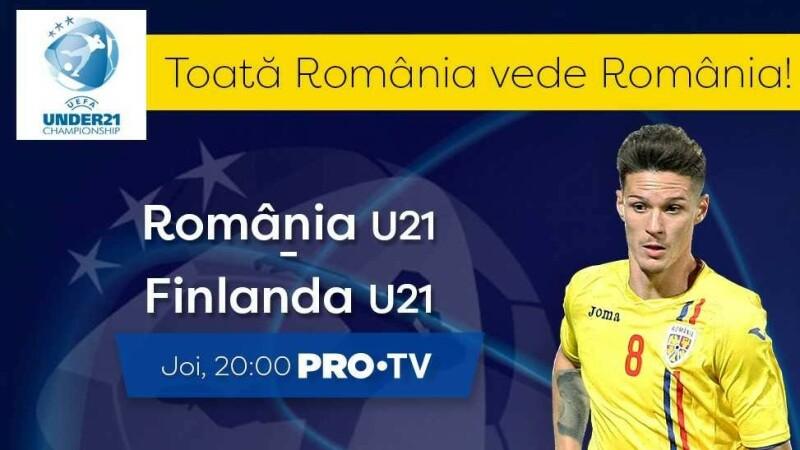 romania u21 - finlanda u21, live la PRO TV