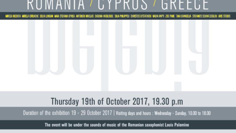"""Pe 19 octombrie se lansează expoziţia de artă contemporană """"Grecia-Cipru-România"""""""