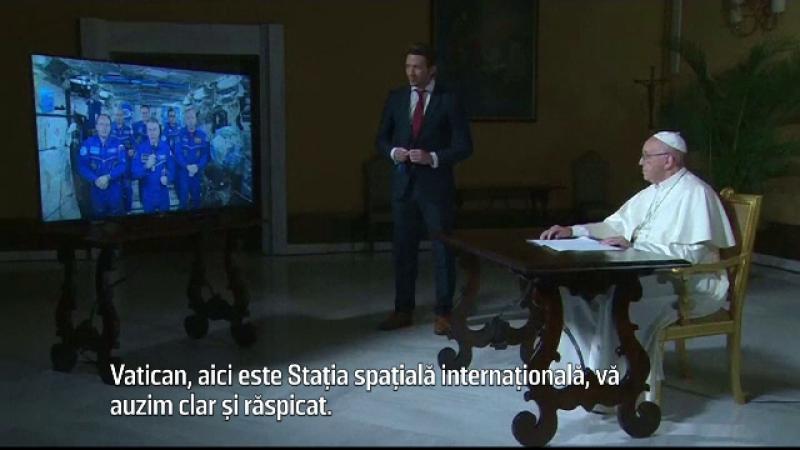 """Papa a luat legătura cu astronauții. """"Voi priviți către Pâmânt cu ochii lui Dumnezeu"""""""