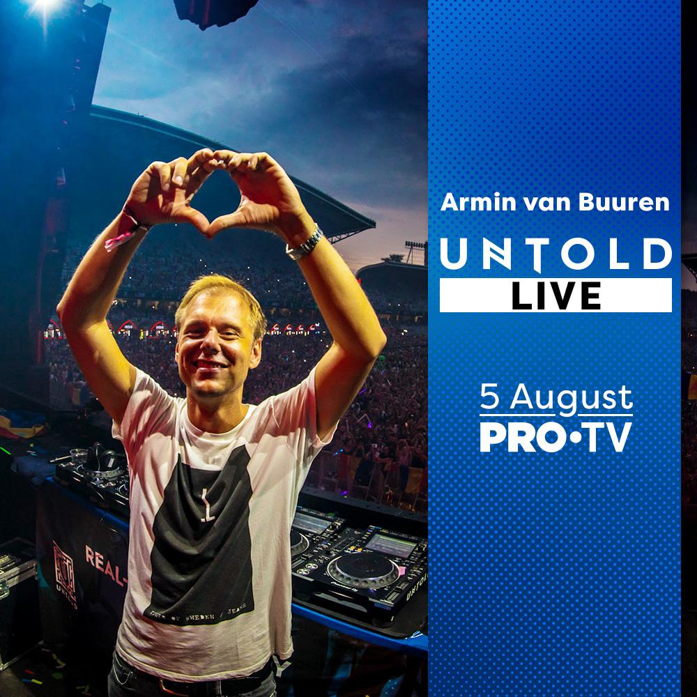 PRO TV transmite LIVE de la UNTOLD concertul lui Armin Van Buuren