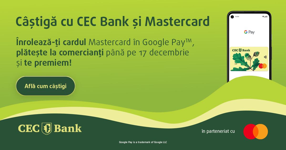 (P) CEC Bank lansează Google Pay și premiază posesorii de carduri Mastercard