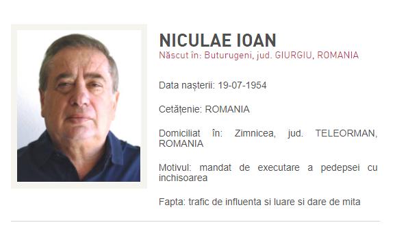 Ioan Niculae, dat în urmărire după condamnarea la 5 ani de închisoare. Poliţiştii nu l-au găsit la domiciliu