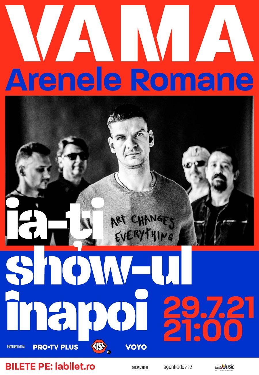 Trupa VAMA revine la Arenele Romane. Primul concert cu public al trupei în 2021 va fi pe 29 iulie