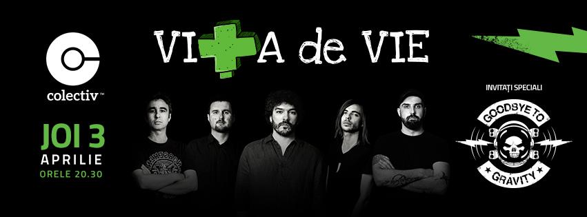 Concert Vita de Vie in club Colectiv din Bucuresti. Invitati speciali, rockerii de la Goodbye To Gravity