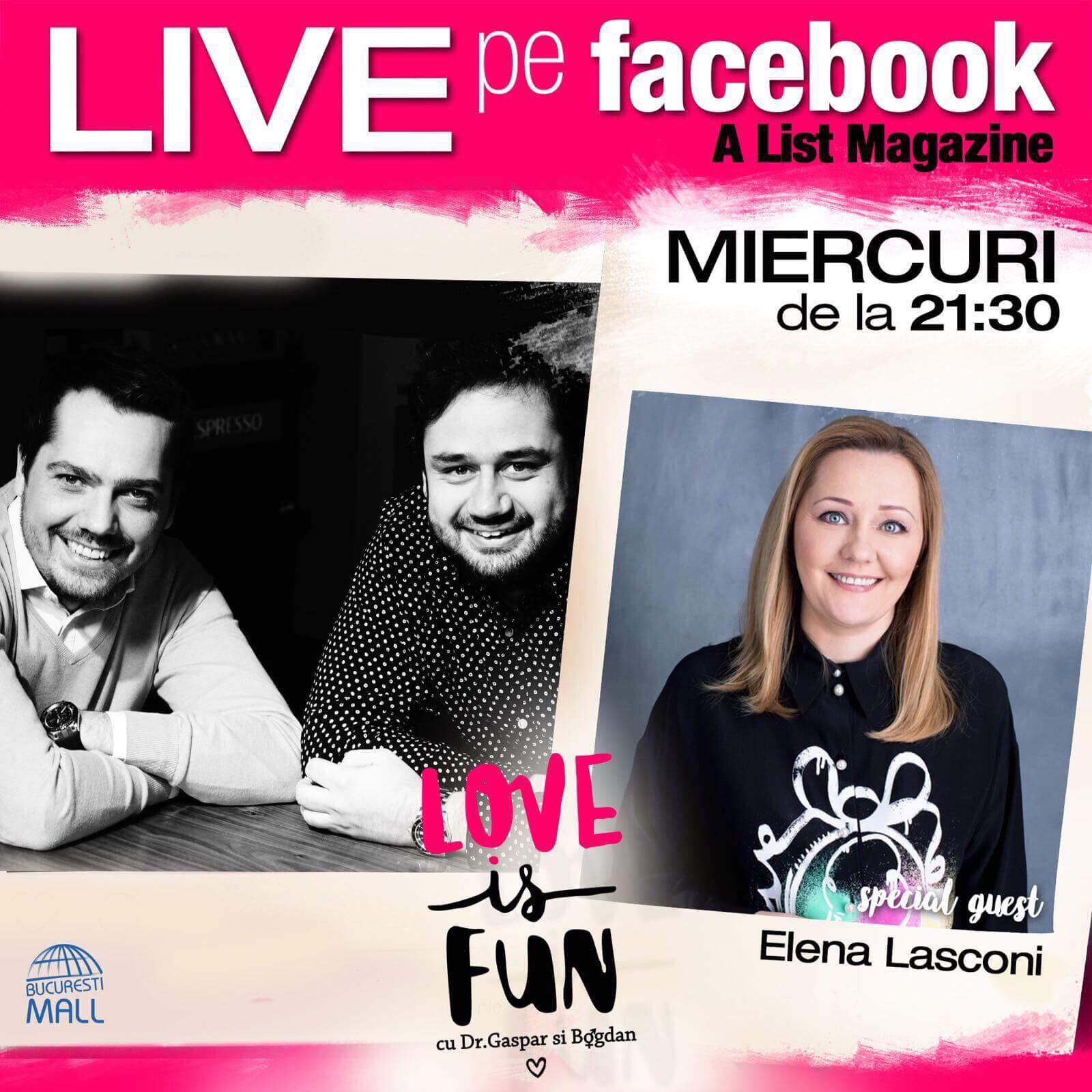 Elena Lasconi, invitată la LOVE IS FUN, LIVE pe Facebook, la 21:30