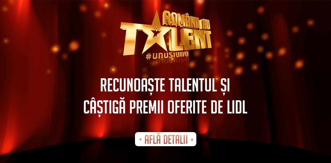 """Câștigă premii cu """"Românii au talent"""" și LIDL. Votează și intră în concurs"""