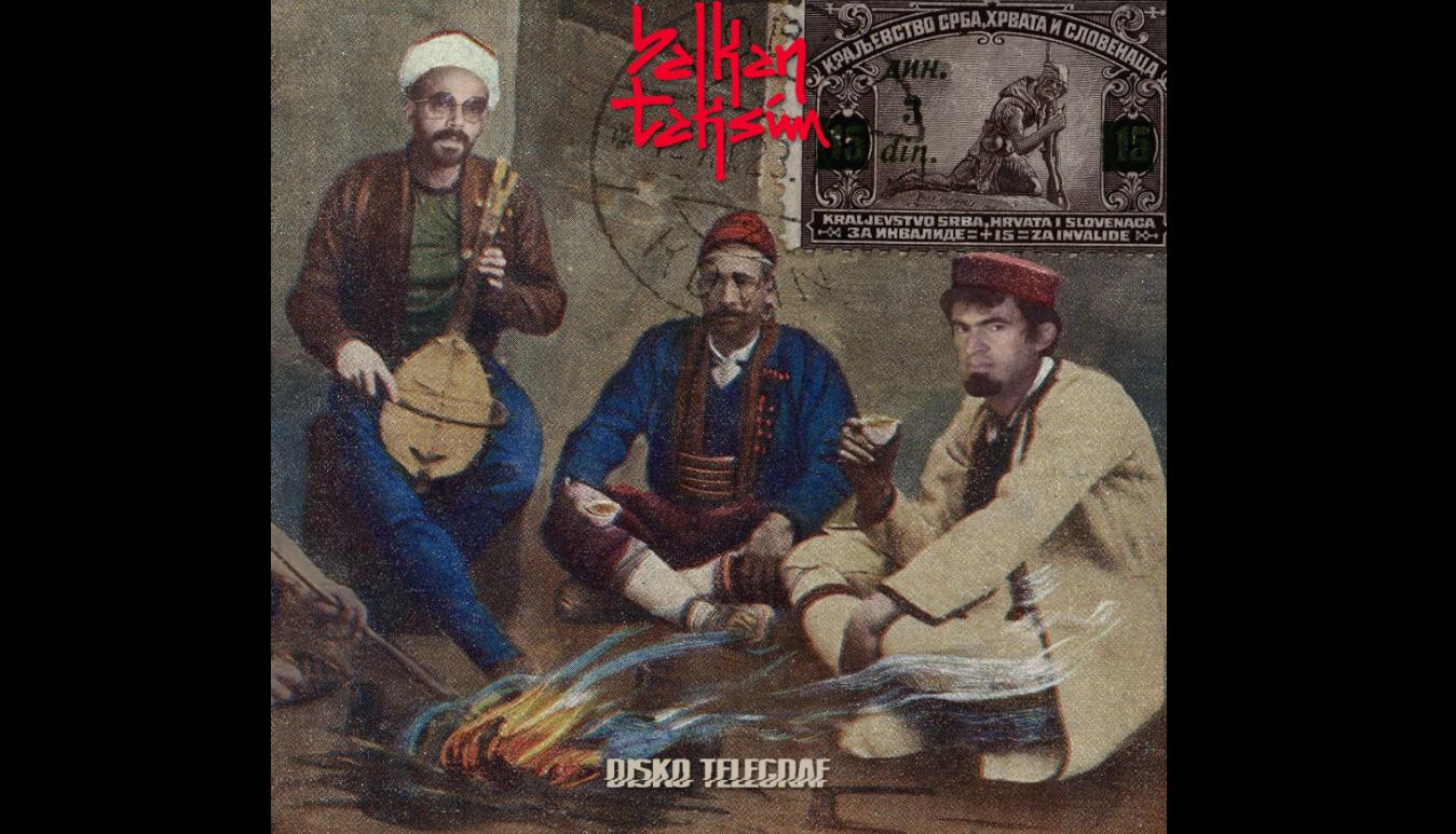 """Albumul """"Disko Telegraf"""" al românilor de la Balkan Taksim face """"valuri"""" la nivel internațional"""