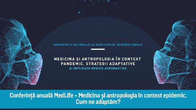 (P) Conferința Anuală MedLife - Medicina și antropologia în context pandemic