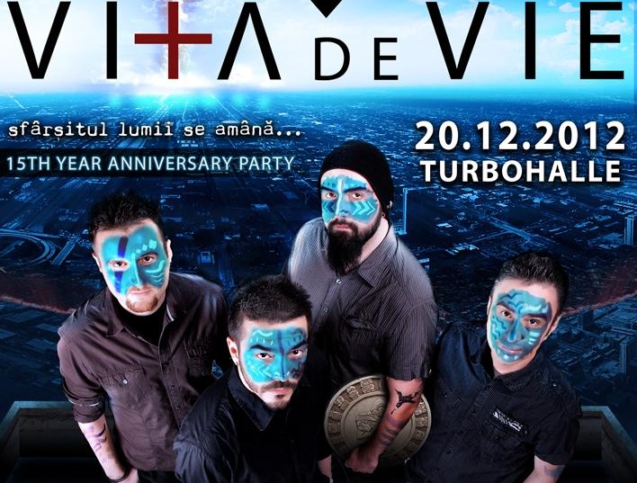 Pe 20 decembrie la Turbohalle, VITA DE VIE amana sfarsitul lumii cu cel mai tare party
